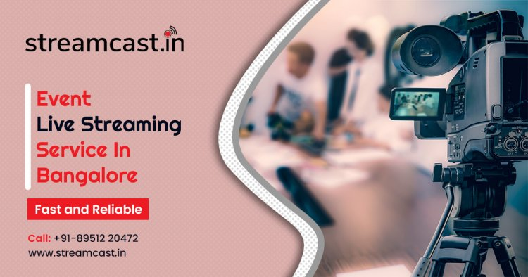 Live Streaming video services in Bangalore